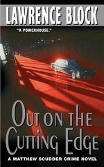 Out on the Cutting Edge : Matthew Scudder Mysteries (Paperback) - Lawrence Block
