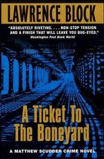 A Ticket to the Boneyard : Matthew Scudder Mysteries (Paperback) - Lawrence Block