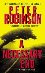 A Necessary End : Inspector Banks Series : Book 3 - Peter Robinson