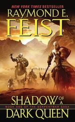 Shadow of a Dark Queen : Serpentwar Saga : Book 1 - USA Edition - Raymond E. Feist