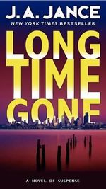 Long Time Gone : J. P. Beaumont Mystery Ser. - J A Jance