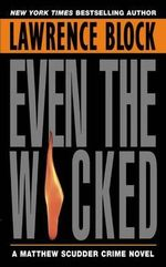 Even the Wicked : Matthew Scudder Mysteries (Paperback) - Lawrence Block