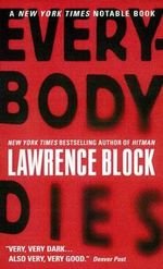 Everybody Dies - Lawrence Block