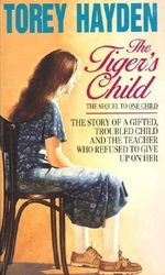 The Tiger's Child : The Classic Guide for Men Recovering from Sexual C... - Torey L. Hayden