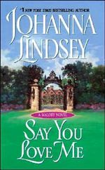 Say You Love Me : Malory Family Series : Book 5 - Johanna Lindsey