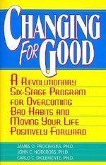 Changing for Good - James O. Prochaska