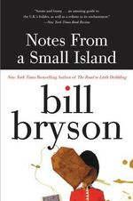 Notes from a Small Island - Bill Bryson