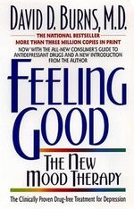 Feeling Good : The New Mood Therapy - David D. Burns