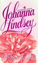 A Heart So Wild : Straton Family Series : Book 1 - Johanna Lindsey
