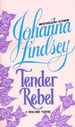 Tender Rebel : Malory Family Series : Book 2 - Johanna Lindsey