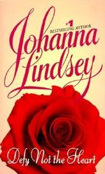 Defy Not the Heart : Shefford's Knights Series : Book 1 - Johanna Lindsey