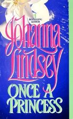 Once a Princess : Cardinia's Royal Family Series : Book 1 - Johanna Lindsey
