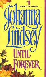 Until Forever : Avon Historical Romance - Johanna Lindsey