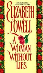 A Woman Without Lies - Elizabeth Lowell