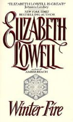 Winter Fire : A Novel - Elizabeth Lowell