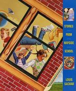 Stories from Wayside School : Wayside School Gets a Little Stranger/ Wayside School Is Falling Down/ Sideway Stories from Wayside School - Louis Sachar