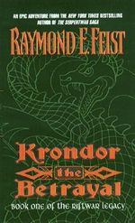 Krondor the Betrayal  : Riftwar Legacy Series : Book 1 -USA Edition - Raymond E. Feist