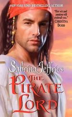 The Pirate Lord : The Lord Trilogy Series : Book 1 - Sabrina Jeffries