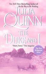 The Duke and I : Bridgerton series - Julia Quinn