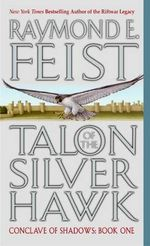 Talon of the Silver Hawk : Conclave of Shadows : Book 1 - USA Edition - Raymond E. Feist