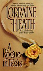 A Rogue in Texas - Lorraine Heath