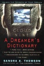 Cloud Nine : A Dreamer's Dictionary - Sandra A. Thomson