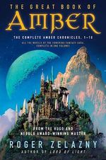 The Great Book of Amber : The Complete Amber Chronicles, 1-10 - Roger Zelazny