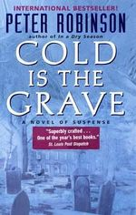 Cold Is the Grave : Inspector Banks Series : Book 11 - Peter Robinson