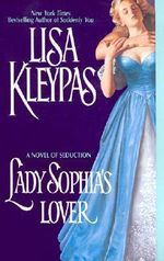 Lady Sophia's Lover : A Novel of Seduction - Lisa Kleypas