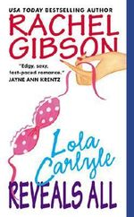 Lola Carlyle Reveals All : Avon Light Contemporary Romances - Rachel Gibson