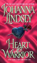 Heart of a Warrior : Ly-San-Ter Series : Book 3 - Johanna Lindsey