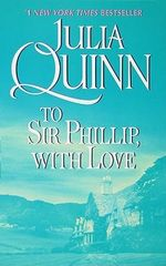To Sir Philip, with Love - Julia Quinn