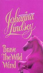 Brave the Wild Wind : Wyoming Series : Book 1 - Johanna Lindsey