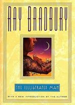 The Illustrated Man - Ray Bradbury