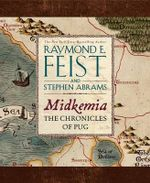 Midkemia : The Chronicles of Pug - Raymond E Feist