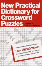 New Practical Dictionary for Crossword Puzzles : More Than 75,000 Answers to Definitions - Frank Eaton Newman