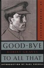 Good-Bye to All That : An Autobiography - Robert Graves