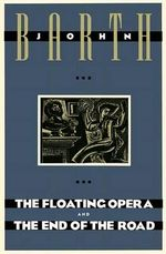 Floating Opera / the End of the Road - John Barth