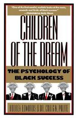 Children of the Dream : the Psychology of Black Success - Audrey T. Edwards