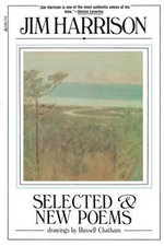 Selected & New Poems : 1961-1981 - Jim Harrison