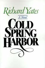 Cold Spring Harbor - Richard Yates