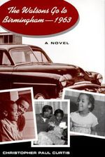 The Watsons Go to Birmingham - 1963 : Newbery Honor Book - Christopher Paul Curtis