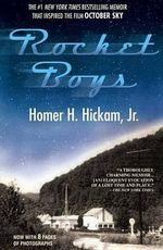 Rocket Boys : A Memoir - Homer H. Hickam