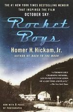 Rocket Boys : A Memoir - Homer H Hickam