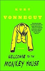 Welcome to the Monkey House + FREE double pass to A Place For Me!* - Kurt Vonnegut
