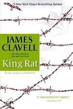 King Rat :  The Epic Novel of War and Survival - James Clavell