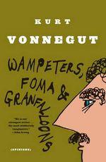 Wampeters, Foma & Granfalloons : (Opinions) - Kurt Vonnegut