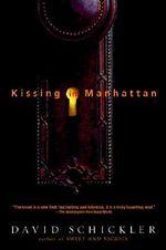 Kissing In Manhattan - David Schickler