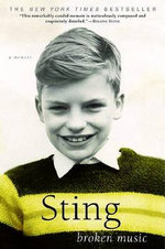 Broken Music : A Memoir - Sting