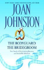 The Bodyguard/The Bridegroom - Joan Johnston